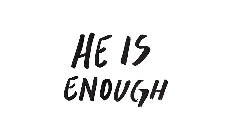 He is Enough Artwork